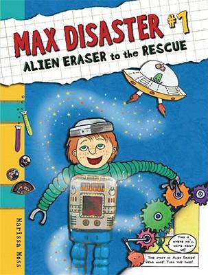 Alien Eraser to the Rescue 1 By Moss, Marissa