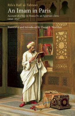 An Imam in Paris By Al-tahtawi, Rifa'a Rafi'/ Newman, Daniel L. (INT)